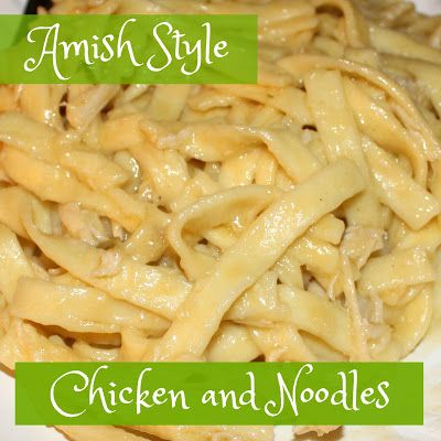 """The (mis)Adventures of a """"Born Again"""" Farm Girl: Amish Style Chicken and Noodles"""