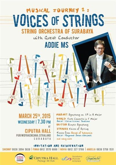 "Musical Journey 2 : Voices of Strings ""String Orchestra of Surabaya"" With Guest Star : Addie MS 25 Maret 2015 At Ciputra Hall, Puri Widya Kencana, Citraland – Surabaya 7.30pm till drop http://eventsurabaya.net/musical-journey-2-voices-of-strings-string-orchestra-of-surabaya-with-addie-ms/"