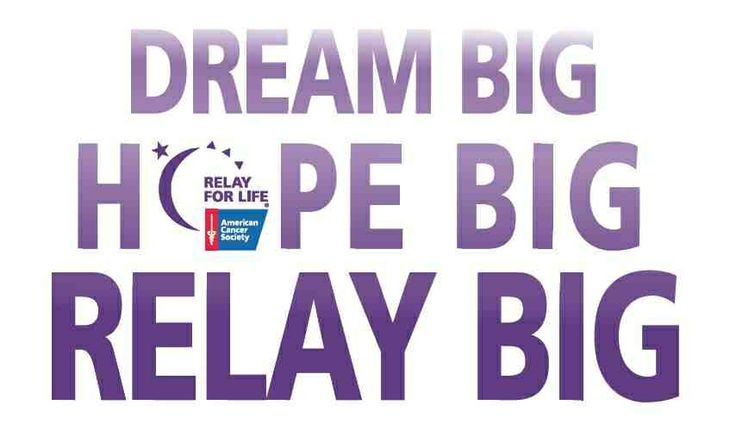 Dream Big Hope BIG RELAY BIG | Relay For Life of Encinitas ...