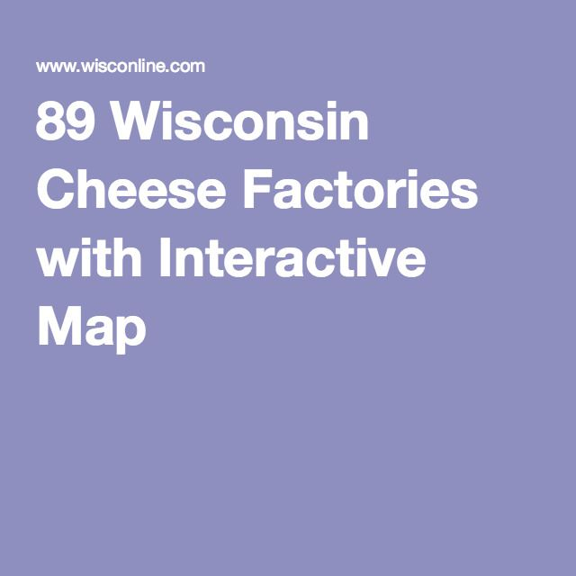 89 Wisconsin Cheese Factories with Interactive Map