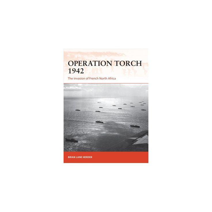 Operation Torch 1942 (Paperback) (Brian Lane Herder)