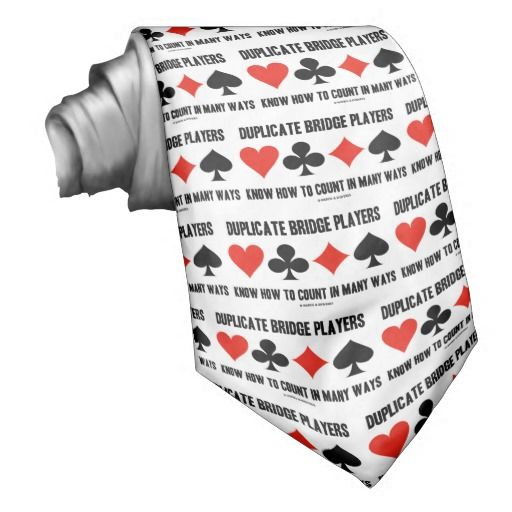 """Duplicate Bridge Players Know How To Count Neck Ties #duplicatebridge #bridgeplayers #knowhowtocount #inmanyways #bridgehumor #fourcardsuits #acbl #wordsandunwords  Tie featuring the four card suits along with the following saying that any duplicate bridge player will agree with: """"Duplicate Bridge Players Know How To Count In Many Ways""""."""