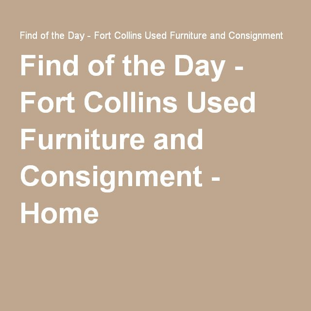 Find Of The Day   Fort Collins Used Furniture And Consignment   Home |  Interiors | Pinterest | Fort Collins And Interiors