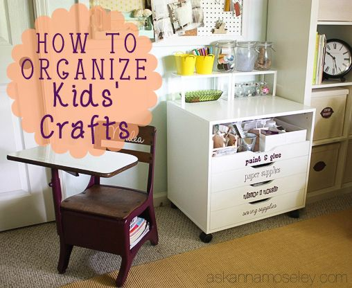 Kids' Craft Organization - Ask Anna