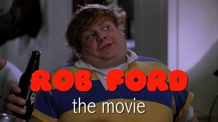 Rob Ford the Movie - Can't wait until they can get the real one out of office.