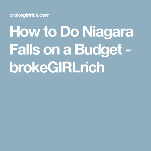 How to Do Niagara Falls on a Budget - brokeGIRLrich