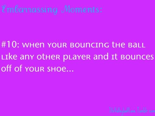 Then you have to go chasing after it! I get so embarrassed when it happens at a tournament and rolls onto another court
