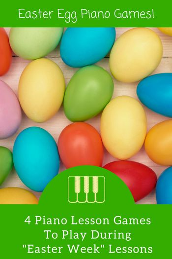 Four Egg-cellent Piano Games You Can Prep Now For Easter Week Lessons | Teach Piano Today