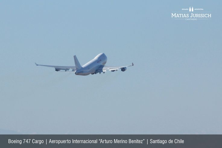 "Boeing 747 Cargo   Aeropuerto Internacional ""Arturo Merino Benitez""   Santiago de Chile"