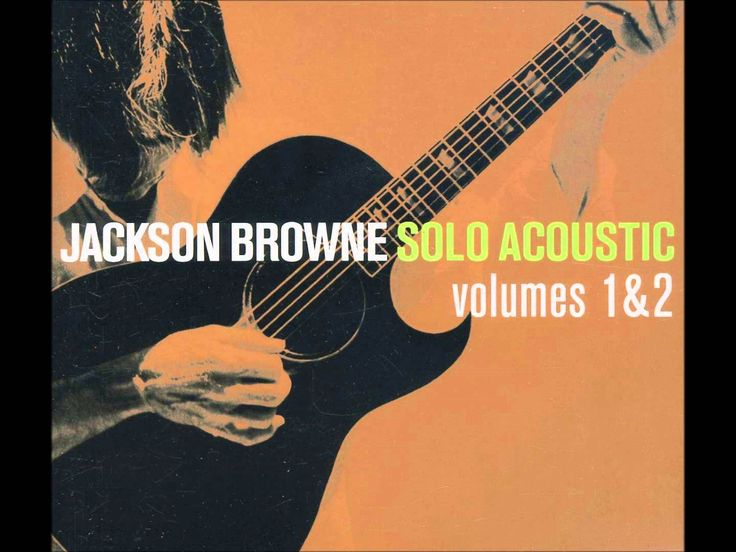 Jackson Browne - Solo Acoustic Live ( CD 1 & 2 ) HQ Audio