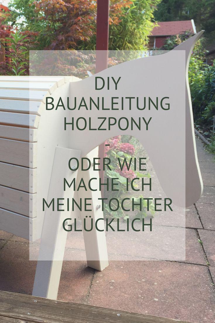 DIY - Bau dir dein Holzpferd selbst. Eine Anleitung und Profi Tipps inklusive. Und am Ende ist Deine Tochter glücklich.