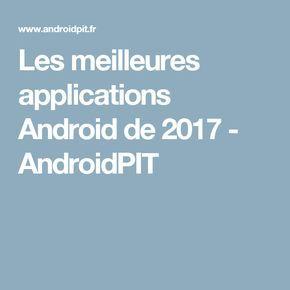 Les meilleures applications Android de 2017 - AndroidPIT