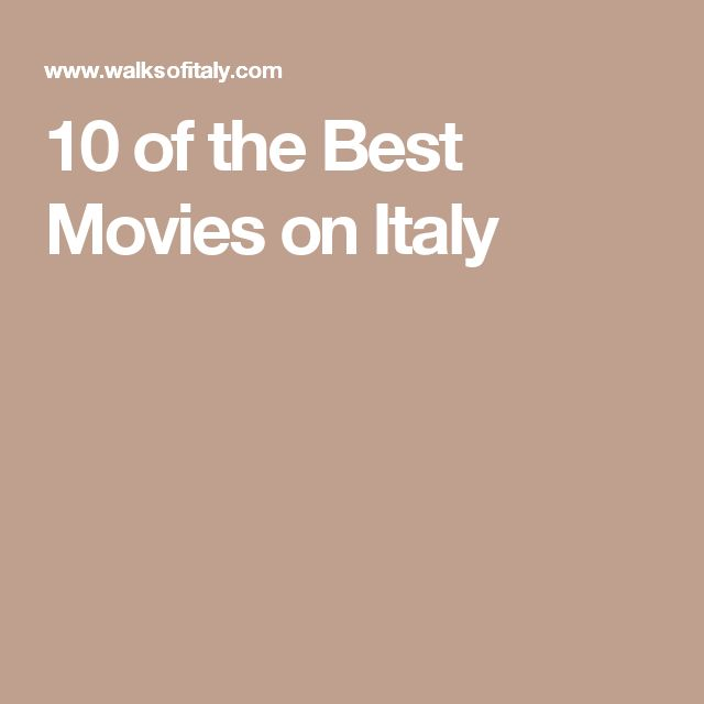 10 of the Best Movies on Italy