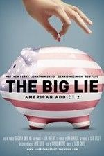 American Addict 2 The Big Lie ( 2017 ) / Watch Full Movies Online Free On Movies2WatchOnline