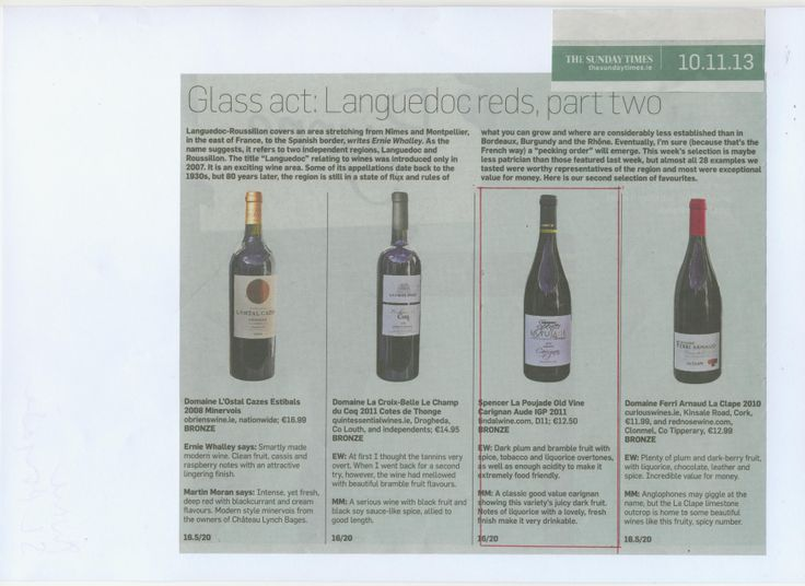 Our Languedoc red, Chateau Spencer la Pujade Old Vine Carignan is enjoyed by Ernie Whalley - Sunday Times 10 Nov 13.