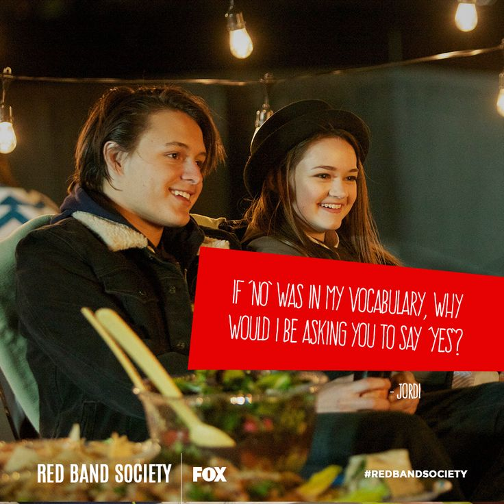 """If 'no' was in my vocabulary, why would I be asking you to say 'yes'?"" - Jordi #redbandsociety WED 