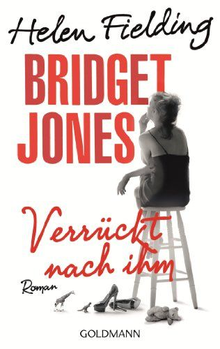 Bridget Jones - Verrückt nach ihm: Roman von [Fielding, Helen]