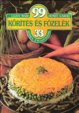 99 korites es fozelek 33 szines etelfotoval(lajos mari hemzo karoly) 1997