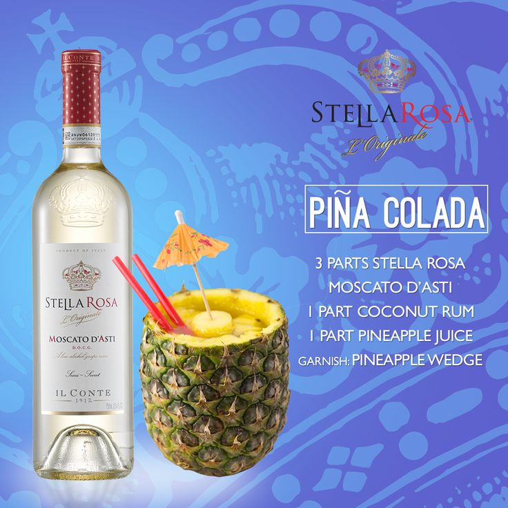 Stella Rosa Wines original cocktail recipe: Piña Colada. -- Combine 3 parts Stella Rosa Moscato d'Asti, 1 part pineapple juice and 1 part coconut rum. Garnish with a pineapple wedge.