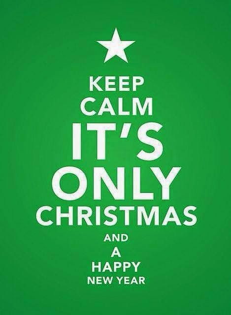 Keep Calm Quotes Keep Calm And Itu0027s Only Christmas And A Happy New Year