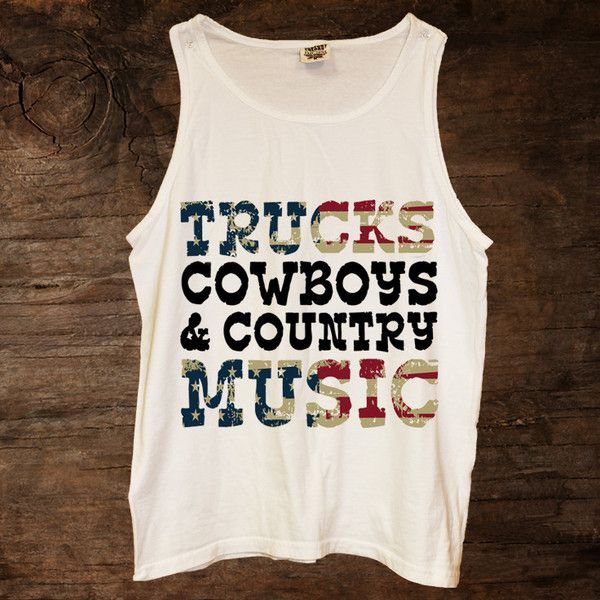 Trucks Cowboys & Country Music Tank (available in 2 colors) http://www.sixshootergiftshop.com/collections/tank-tops/products/trucks-cowboy-country-music-american-flag-tank