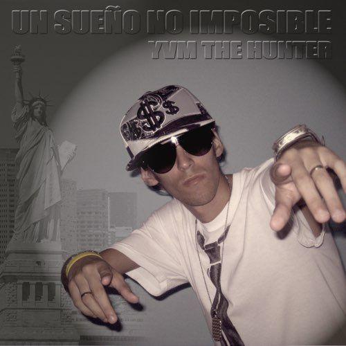 Un Sueño No Imposible - YVM The Hunter <> BAJAR/DESCARGAR Reggaeton