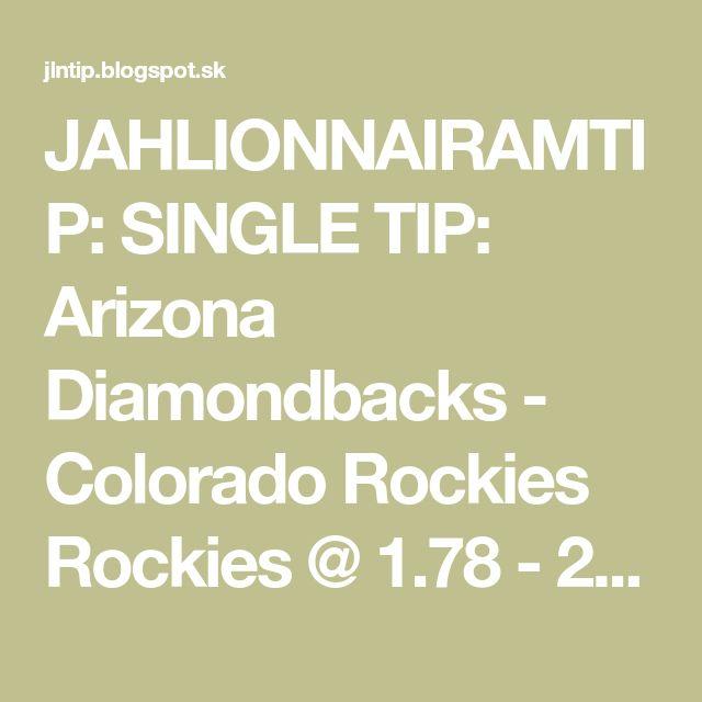 JAHLIONNAIRAMTIP: SINGLE TIP: Arizona Diamondbacks - Colorado Rockies Rockies @ 1.78 - 2.3.2018