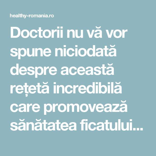 Doctorii nu vă vor spune niciodată despre această rețetă incredibilă care promovează sănătatea ficatului! Veți vedea și va veți simți 10 ani mai tânăr! - Healthy Romania