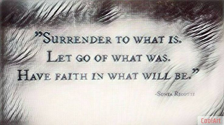 """Surrender to what is. Let go of what was. Have faith in what will be."" #dream #believe #TrustTheProcess #journey #surrender #letgo #quote #quoteoftheday"
