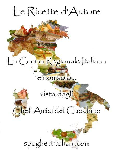 Le Ricette d'Autore - La Cucina Regionale Italiana e non solo... vista dagli Chef Amici del Cuochino