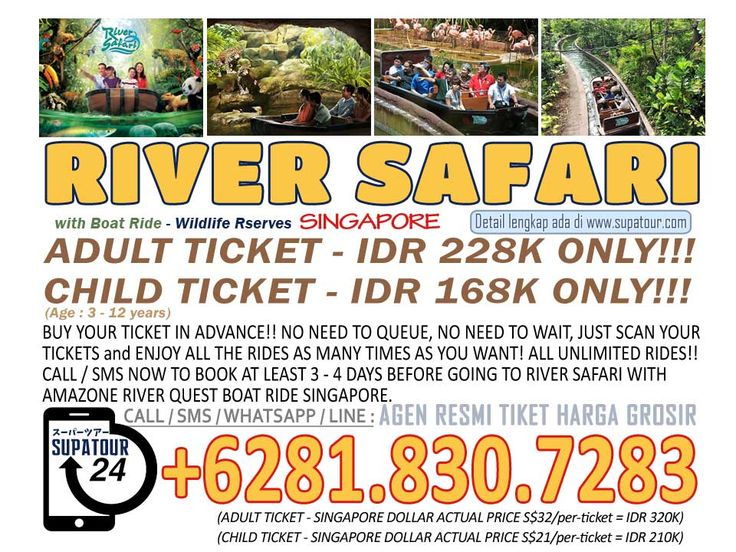 Singapore Admission Ticket Singapore River Safari Adult: Rp. 228.000*  Child: Rp.