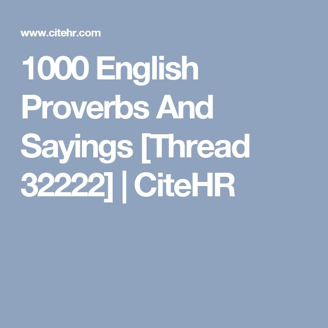 1000 English Proverbs And Sayings [Thread 32222]    CiteHR