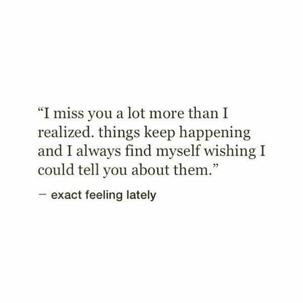 When Love Finds You Quotes: I Miss You A Lot More Than I Realized Things Keep