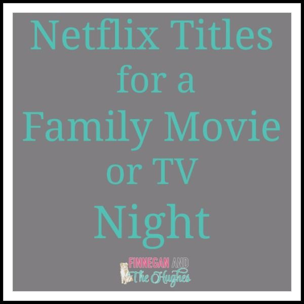 Netflix Titles for a Family Movie or TV Night #NetflixKids #StreamTeam