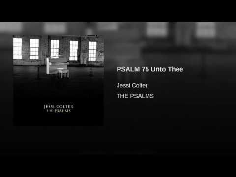 PSALM 75 Unto Thee - YouTube