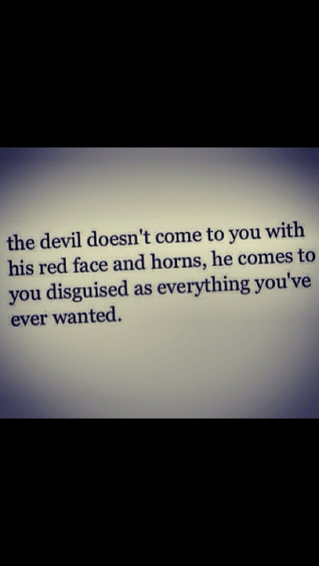 He does!  And then breathe lies that you believe to lure you on the wrong track.