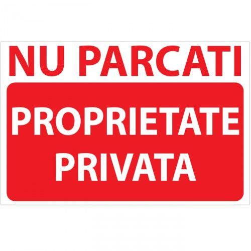 """Indicator Nu parcati - Proprietate privata Indicator """"Nu Parcati"""" care interzice parcarea. Mesajul de pe indicator este NU PARCATI - Proprietate privata 20x30 - 8.9 lei 30x40 - 15.9 lei"""