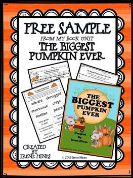 This is a FREE SAMPLE from my autumn book unit: The Biggest Pumpkin Ever ~ Written by Steven KrollPerfect for October or Halloween!