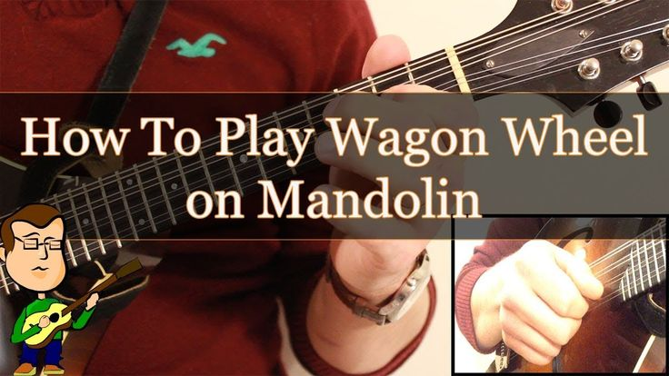 How To Play Wagon Wheel on the Mandolin Mandolin songs