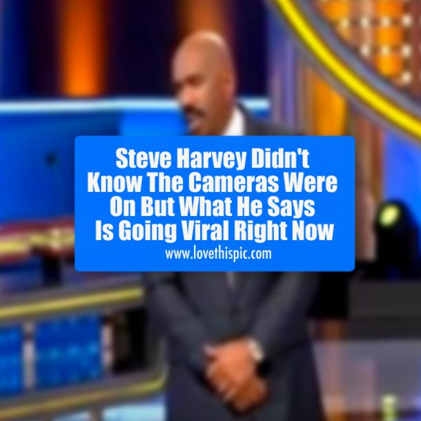 He Didn't Know Cameras Were Rolling When He Said This. Now This Clip Has Gone Viral! inspirational story inspiring videos steve harvey viral viral videos