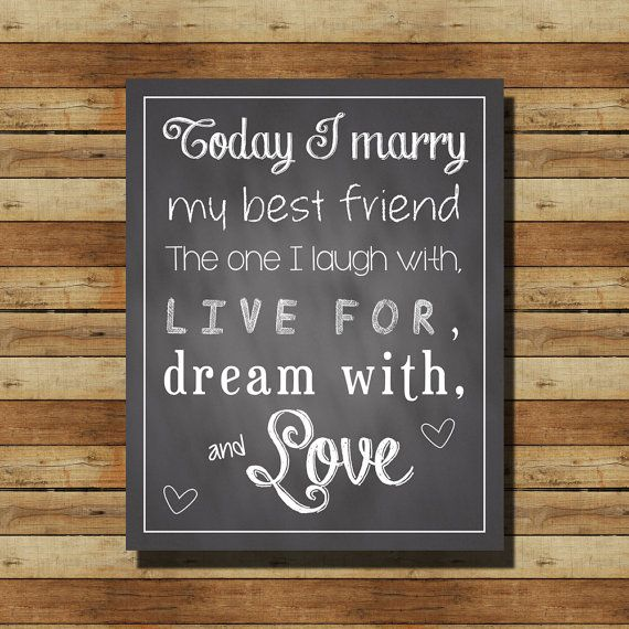 """INSTANT DOWNLOAD // Chalkboard Wedding Sign:  """"Today I marry my best friend, The one I laugh with, live for, dream with, and love"""" 8x10 sign..."""