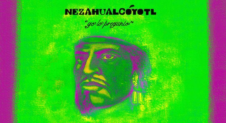 Nezahualcóyotl - Yo lo pregunto  Nahuatl - poetry