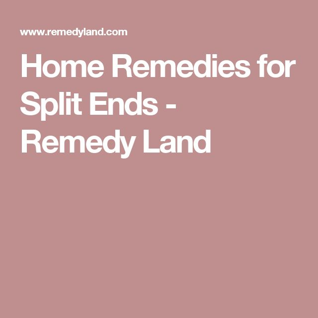 Home Remedies for Split Ends - Remedy Land