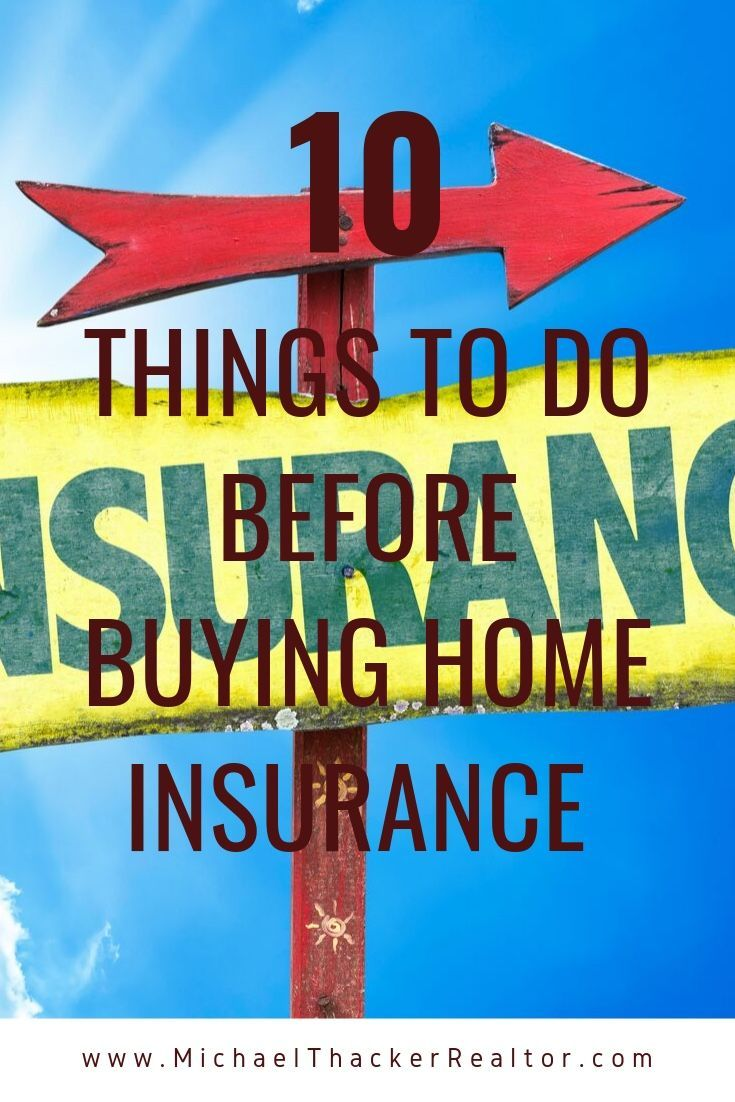 10 Things To Do Before Buying Home Insurance Home Insurance