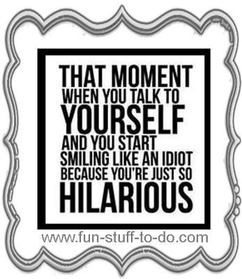 hilarious funny saying: Here are some funny sayings in image format, not much more to say have a LOOK, these sayings will touch your heart and stretch you laugh lines.  View the