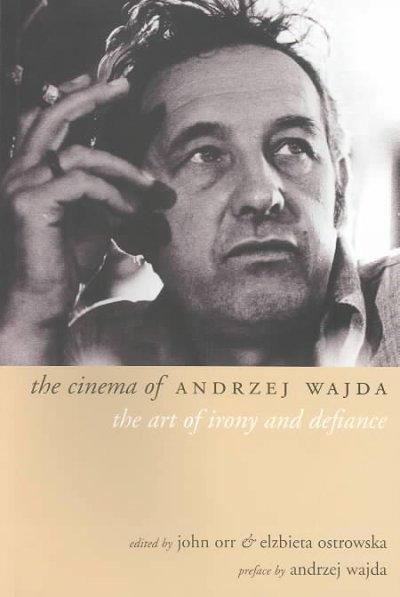 The Cinema of Andrzej Wajda: The Art of Irony and Defiance