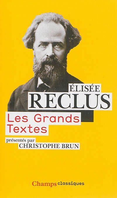 Elisée Reclus, géographe, anarchiste, écologiste - La Cliothèque