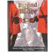 CA$49.95  http://www.rcmpheritagecentre.com/home/estore  Behind The Badge 2002    $49.95    (2002) Comprehensive and chronological account of the history of Depot from 1873 to the present. This book offers the reader an intriguing behind-the-scenes account of over 130 years of RCMP service to Canada. Provides a glimpse into the training and education of some of the world's finest law enforcement officers