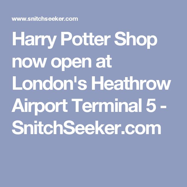 Harry Potter Shop now open at London's Heathrow Airport Terminal 5 - SnitchSeeker.com