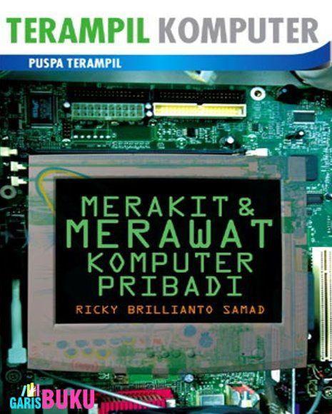 Merakit Dan Merawat Komputer Pribadi | http://garisbuku.com/shop/merakit-dan-merawat-komputer-pribadi/  |  Toko Buku Online GarisBuku.com  |  02194151164 - 081310203084
